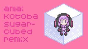 Amai Kotoba (Sugarcubed Remix)